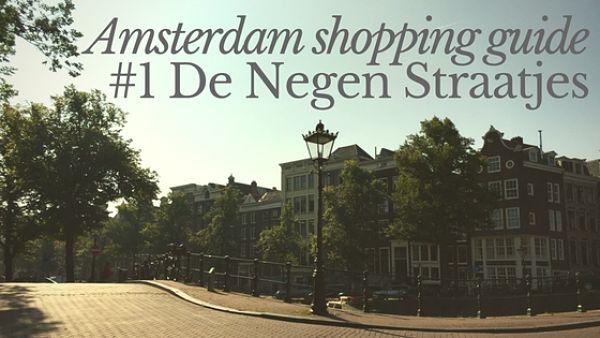 Amsterdam De Negen Straatjes Nine Streets shopping guide StyleAvengerGoesNorth