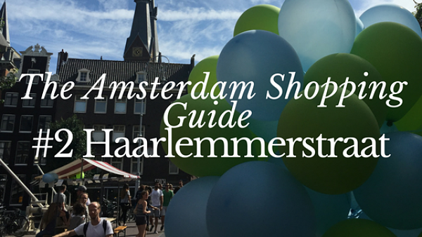 Amsterdam Haarlemmerstraat shopping guide StyleAvengerGoesNorth cfpersonalshopping.com