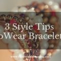 how to wear bracelets cfpersonalshopping.com