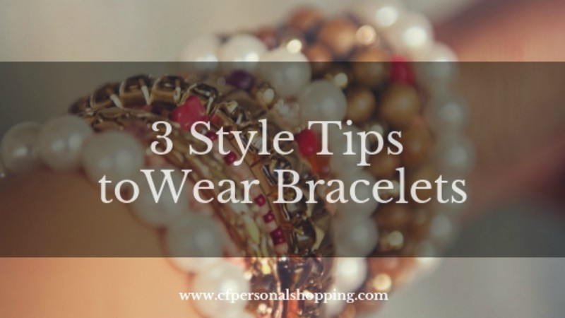 how to wear bracelets cfpersonalshopping.com