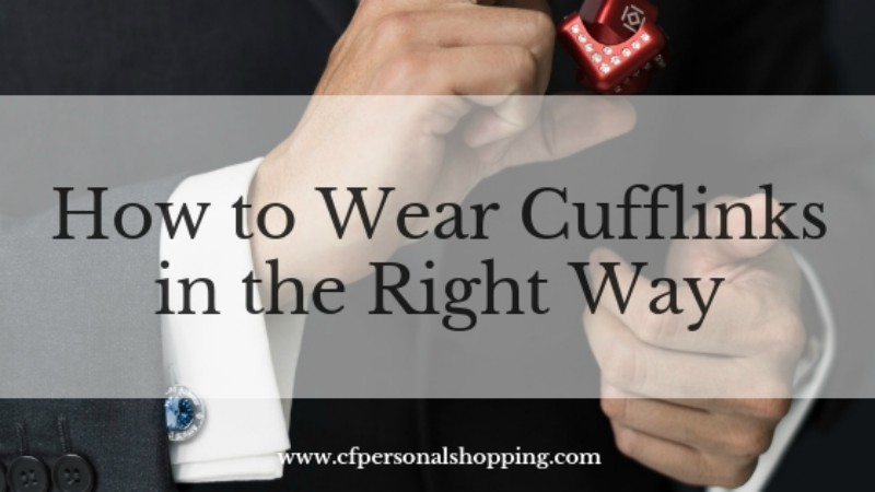 how to wear cufflinks cfpersonalshopping.com