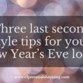 new year eve style tips NYE